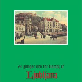 A glimpse into the history of Ljubljana