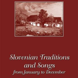Slovenian Traditions and Songs
