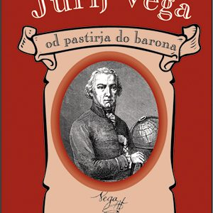 Jurij Vega od pastirja do barona