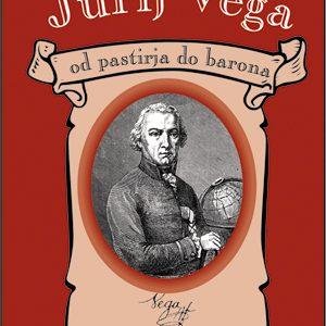 Jurij Vega od pastirja do barona