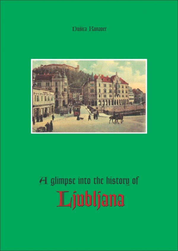 A glimpse into the history of Ljubljana